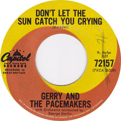 """Don't Let the Sun Catch You Crying"" by Gerry and the Pacemakers"