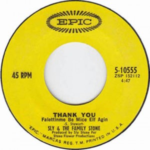 """Thank You Falettin Me Be Mice Elf"" by Sly & The Family Stone"