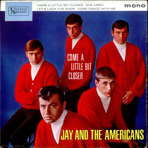 Jay and The Americans Come a LIttle Bit Closer