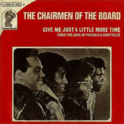 Chairmen of the Board Give Me Just a Little More Time