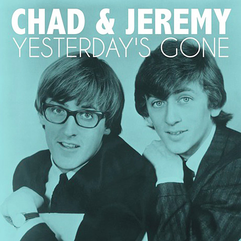 """Yesterday's Gone"" by Chad and Jeremy"