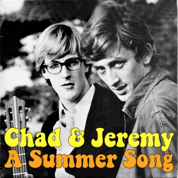 Chad and Jeremy A Summer Song