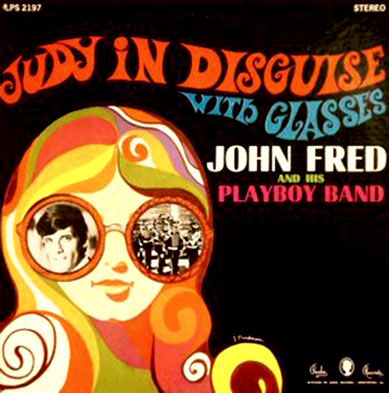 Judy in Disguise with Glasses by John Fred & His Playboy Band