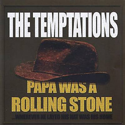 The Temptations Papa Was a Rolling' Stone