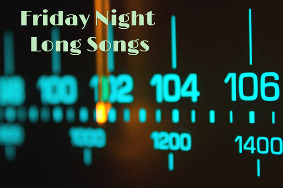 Friday Night Long Songs List 1